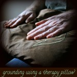 Grounding Using a Therapy Pillow