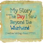 My Story - The Day I Saw Beyond the Whirlwind